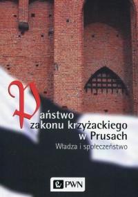 Państwo zakonu krzyżackiego w Prusach. - okładka książki