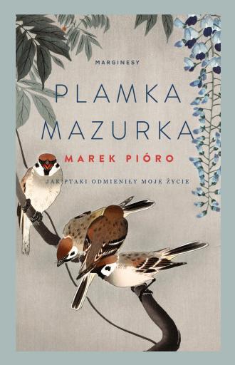 Plamka mazurka. Jak ptaki odmieniły - okładka książki