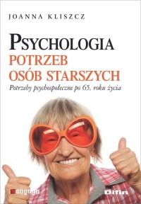 Psychologia potrzeb osób starszych. - okładka książki