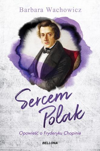 Sercem Polak. Opowieść o Chopinie - okładka książki