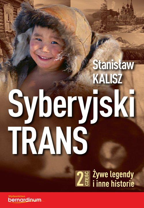 Syberyjski Trans cz. 2. Żywe legendy - okładka książki