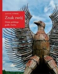 Znak twój. Dzieje polskiego godła - okładka książki