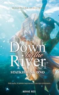 Down by the river. Statkiem na - okładka książki