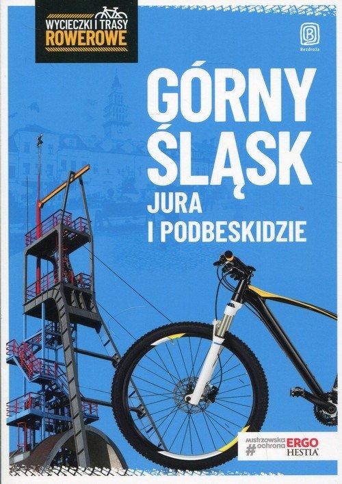 Górny Śląsk. Jura i Podbeskidzie. - okładka książki