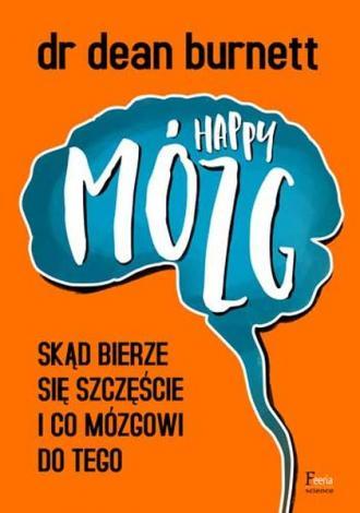 Happy Mózg. Skąd bierze się szczęście - okładka książki