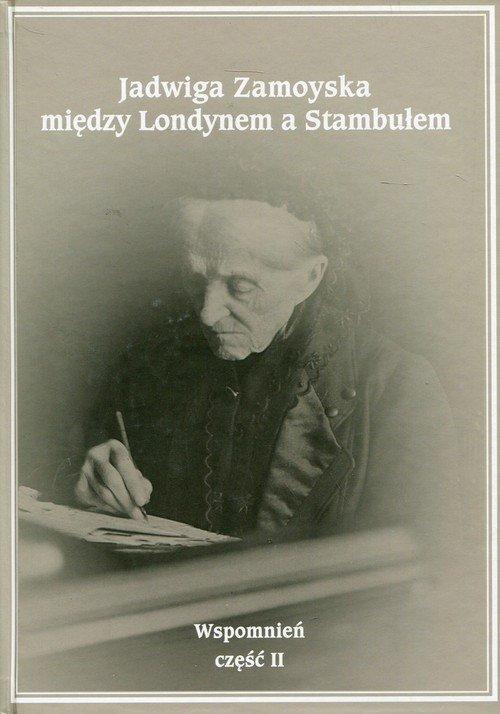 Jadwiga Zamoyska między Londynem - okładka książki