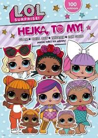 L.O.L. Surprise! Hejka, to my! - okładka książki