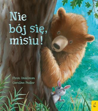 Nie bój się, misiu! - okładka książki