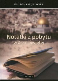 Notatki z pobytu w Ziemi Świętej - okładka książki