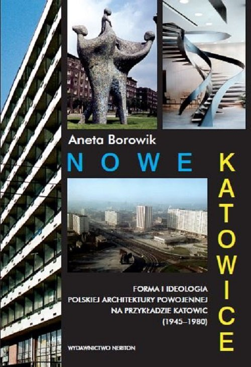 Nowe Katowice. Forma i ideologia - okładka książki