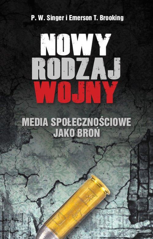 Nowy rodzaj wojny. Media społecznościowe - okładka książki