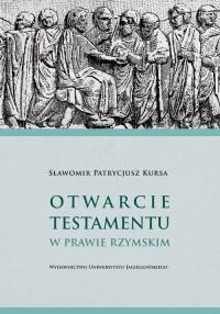 Otwarcie testamentu w prawie rzymskim - okładka książki