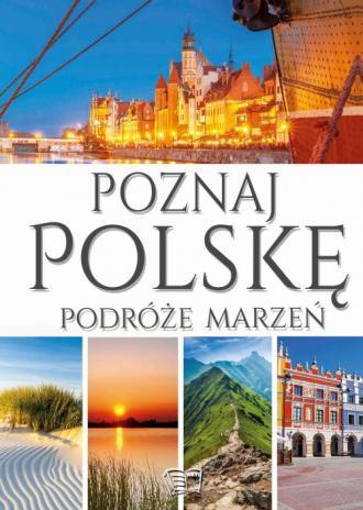 Poznaj Polskę. Podróże marzeń - okładka książki