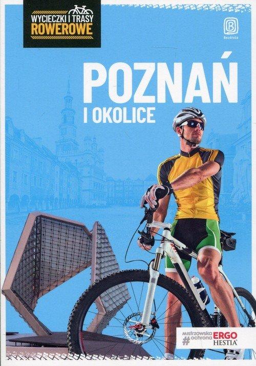 Poznań i okolice. Wycieczki i trasy - okładka książki