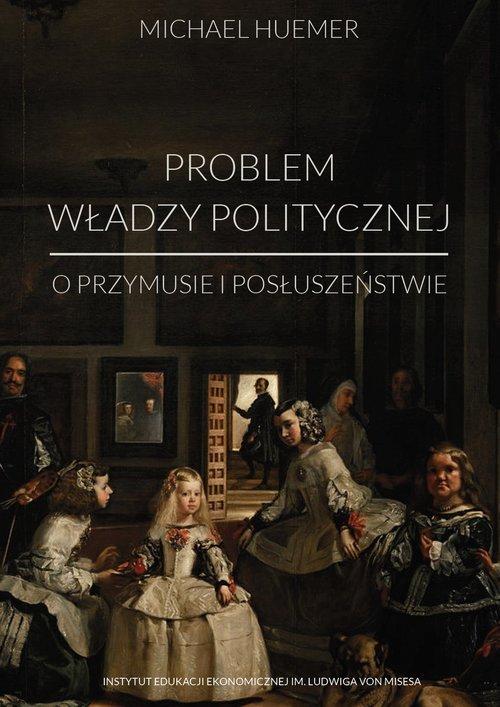 Problem władzy politycznej. O przymusie - okładka książki