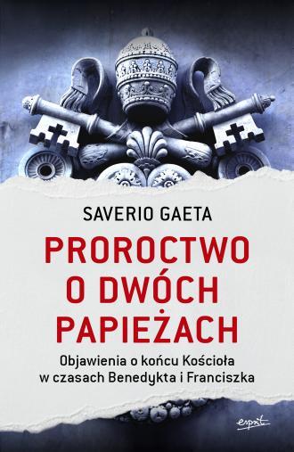 Proroctwo o dwóch papieżach. Objawienia - okładka książki