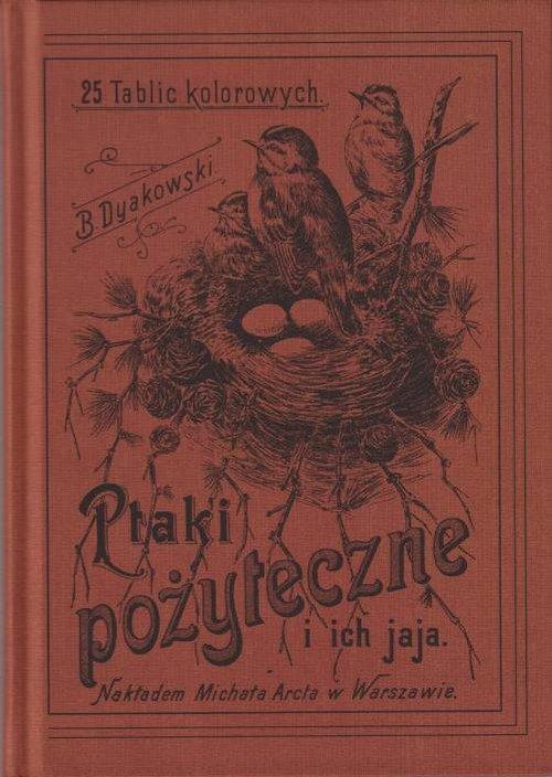 Ptaki pożyteczne i ich jaja Naszych - okładka książki