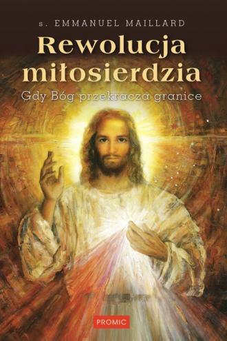 Rewolucja miłosierdzia. Gdy Bóg - okładka książki