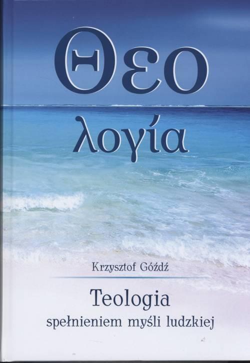 Teologia spełnieniem myśli ludzkiej - okładka książki