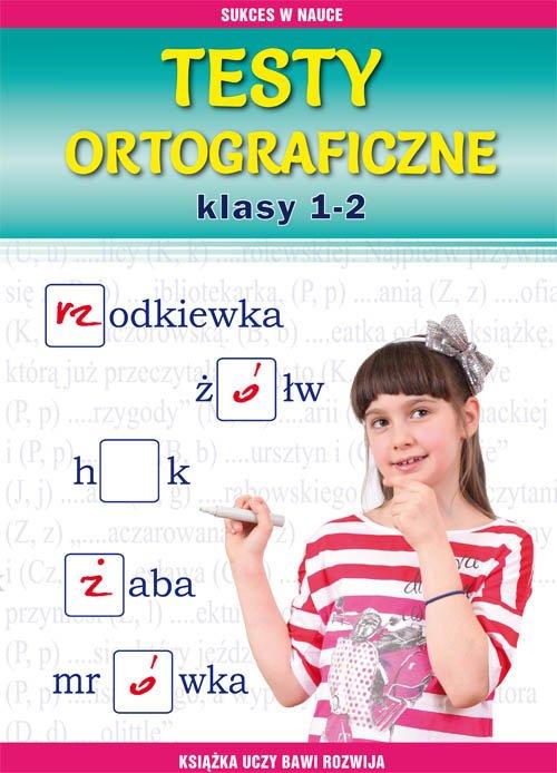 Testy ortograficzne. Klasy 1-2. - okładka podręcznika