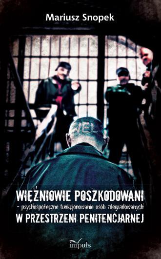 Więźniowie poszkodowani psychospołeczne - okładka książki