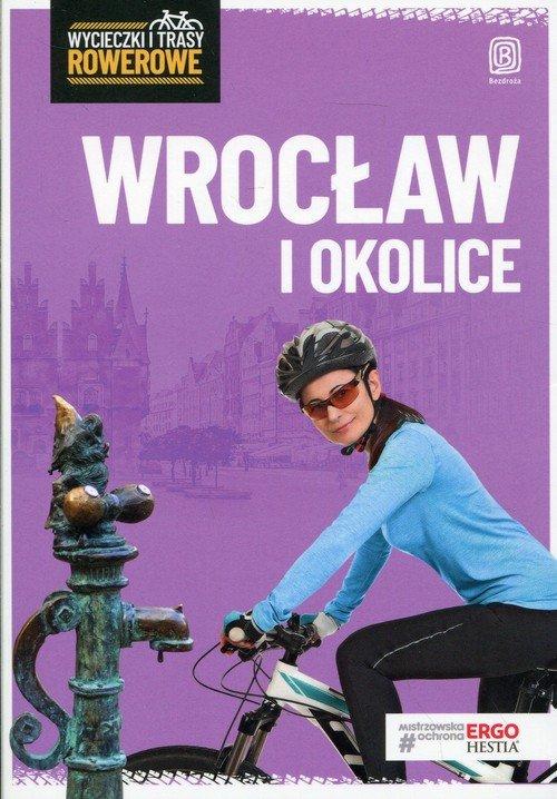 Wrocław i okolice. Wycieczki rowerowe - okładka książki