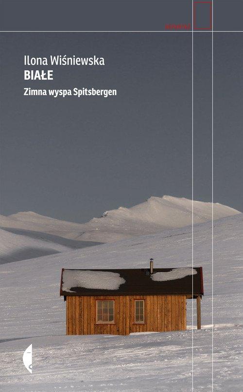 Białe. Zimna wyspa Spitsbergen. - okładka książki