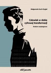 Człowiek w dobie cyfrowej transformacji. - okładka książki