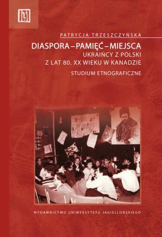 Diaspora-pamięć-miejsca. Ukraińcy - okładka książki