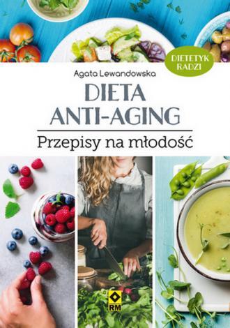 Dieta anti-aging. Przepisy na młodość - okładka książki