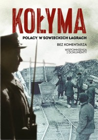 Kołyma. Polacy w sowieckich łagrach - okładka książki