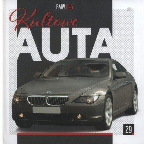 Kultowe Auta 29 BMW 645 - okładka książki
