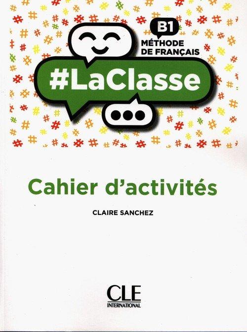 La classe niveau B1 cahier d activites - okładka podręcznika