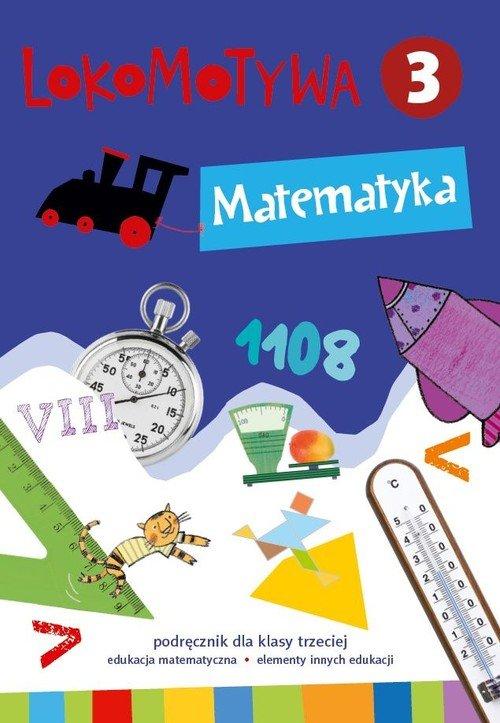 Lokomotywa 3. Matematyka. Podręcznik - okładka podręcznika