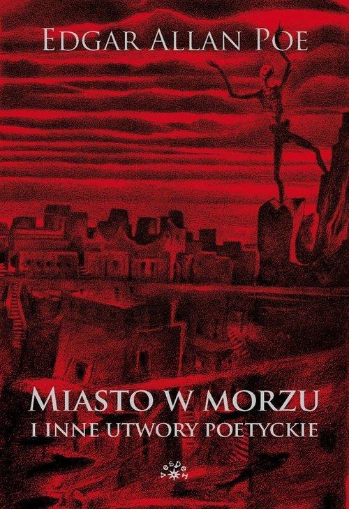 Miasto w morzu i inne utwory poetyckie - okładka książki