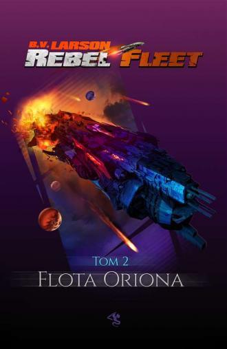 Rebel Fleet. Tom 2. Flota Oriona - okładka książki