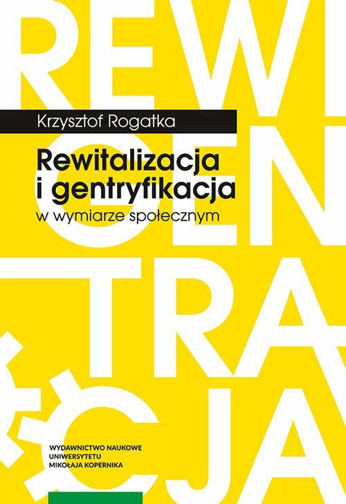 Rewitalizacja i gentryfikacja w - okładka książki
