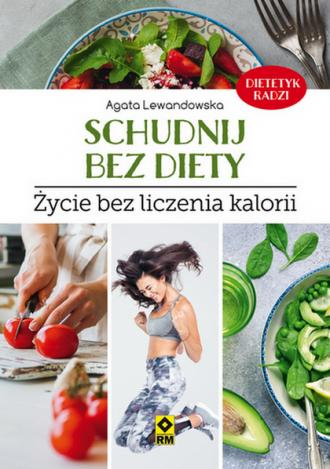 Schudnij bez diety. Życie bez liczenia - okładka książki