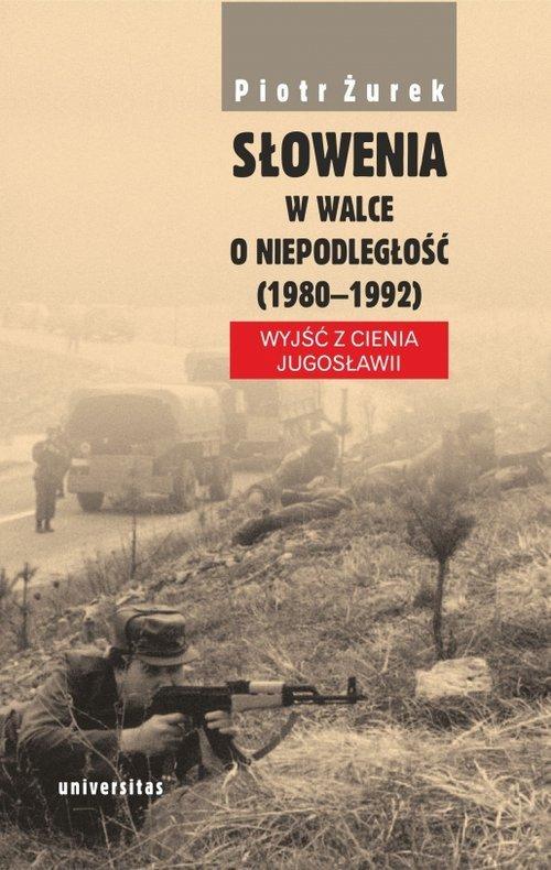 Słowenia w walce o niepodległość - okładka książki