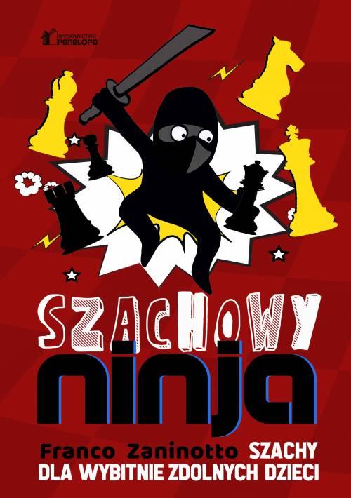 Szachowy Ninja. Szachy dla wybitnie - okładka książki