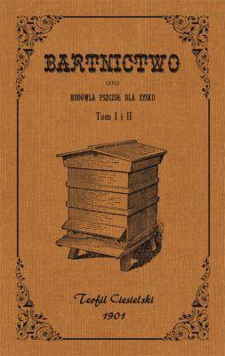 Bartnictwo czyli hodowla pszczół - okładka książki