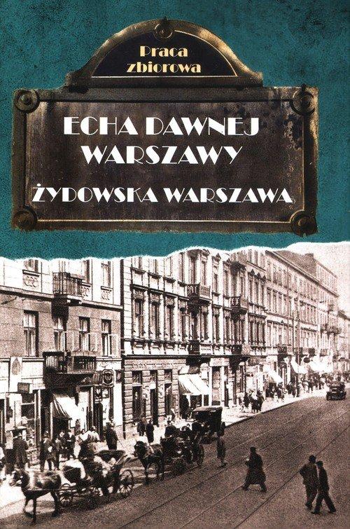 Echa dawnej Warszawy. Żydowska - okładka książki