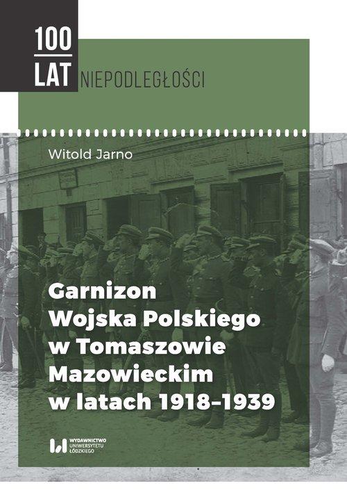 Garnizon Wojska Polskiego w Tomaszowie - okładka książki