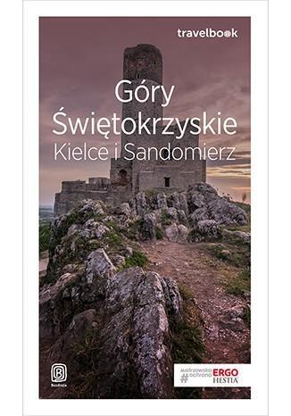 Góry Świętokrzyskie, Kielce i Sandomierz. - okładka książki