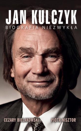 Jan Kulczyk. Biografia niezwykła - okładka książki
