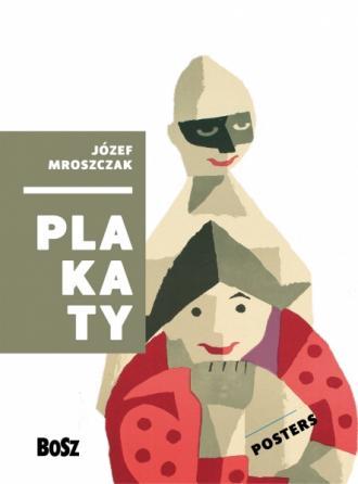 Józef Mroszczak. Plakaty - okładka książki
