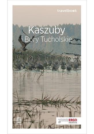 Kaszuby i Bory Tucholskie. Travelbook - okładka książki