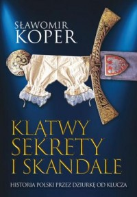 Klątwy sekrety i skandale. Historia - okładka książki