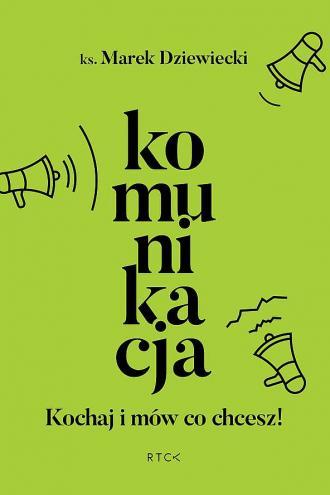 Komunikacja. Kochaj i mów co chcesz - okładka książki