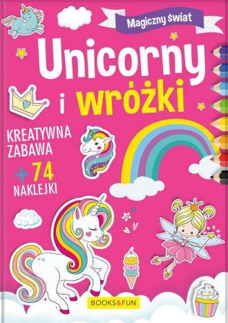 Magiczny Świat. Unicorny i Wróżki - okładka książki